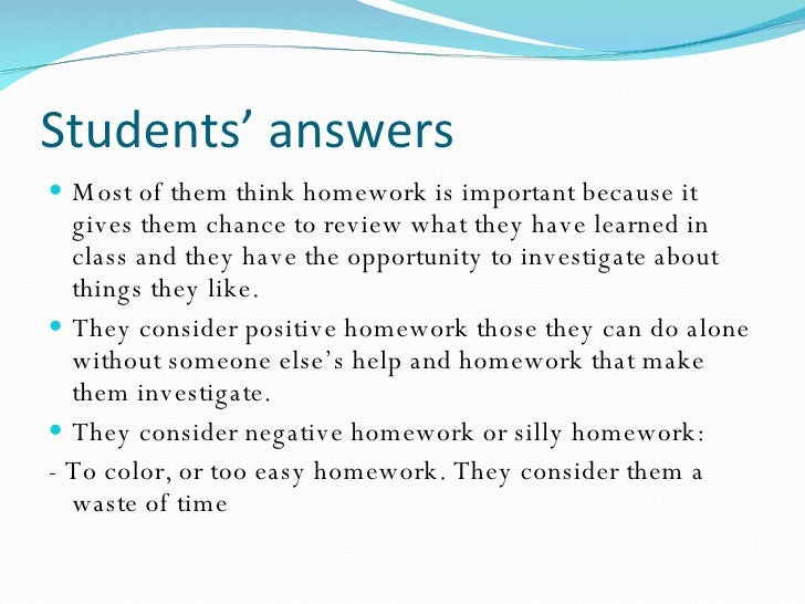 the purpose and benefits of homework This study revealed that parents tend to perceive a greater benefit in homework  for both effectiveness and purpose than teachers do while the level of teacher.