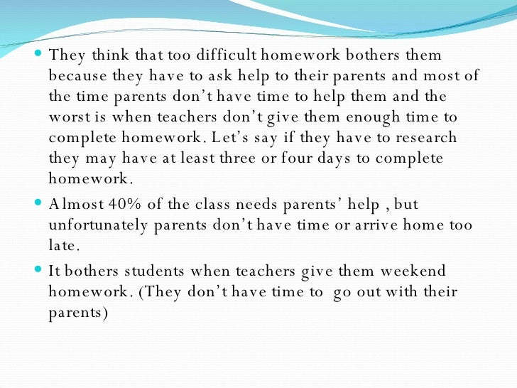 teachers should not give homework essay Ielts essay why do you think teachers give homework to students how important is it for students to have homework perhaps homework should be abolished.