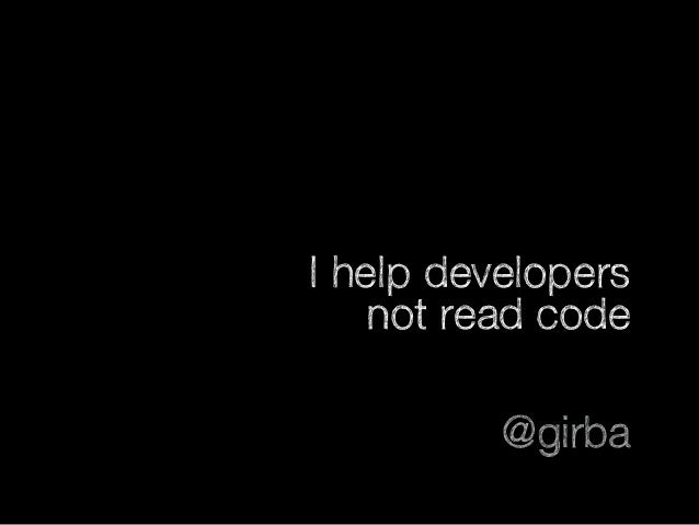 I help developers not read code @girba