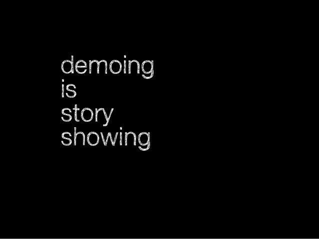 don't demo facts. demo stories! @girba