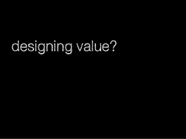 designing value?