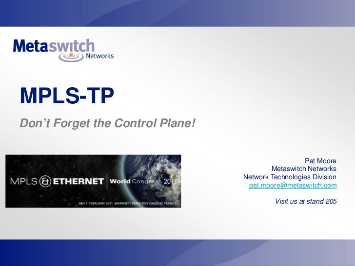 MPLS-TPDon't Forget the Control Plane!                                                    Pat Moore                       ...