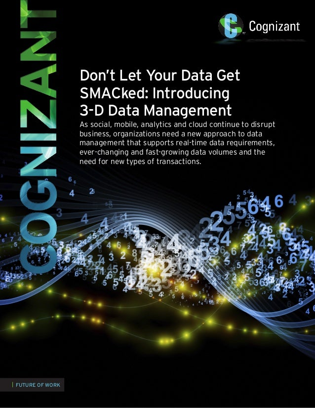Don't Let Your Data Get SMACked: Introducing 3-D Data Management As social, mobile, analytics and cloud continue to disrup...