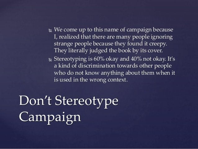  We come up to this name of campaign because I, realized that there are many people ignoring strange people because they ...