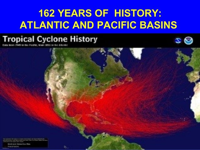 162 YEARS OF HISTORY: ATLANTIC AND PACIFIC BASINS