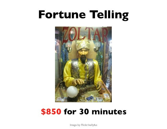 Fortune Telling$850 for 30 minutes      Image by Flickr/nellyfus