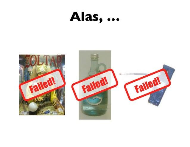 Alas, …     d!      iled!     iled!Faile      Fa        Fa