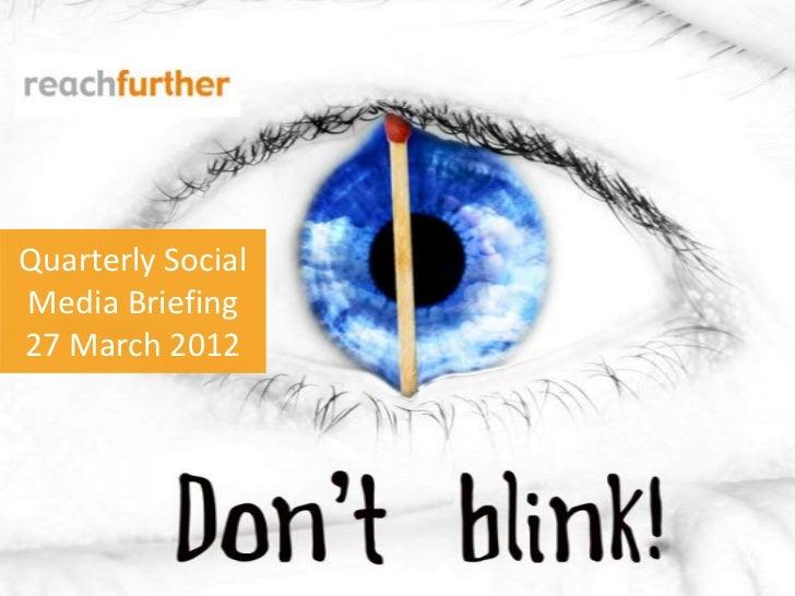 Quarterly SocialMedia Briefing27 March 2012
