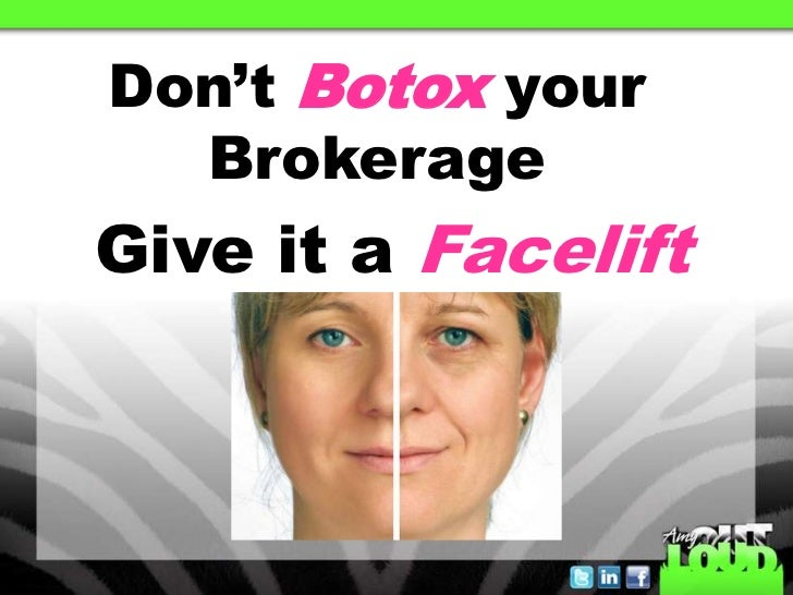 Don't Botox your  BrokerageGive it a Facelift