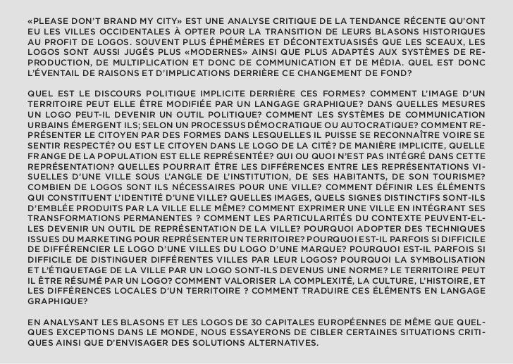 «PLEASE DON'T BRAND MY CITY» EST UNE ANALYSE CRITIQUE DE LA TENDANCE RÉCENTE QU'ONTEU LES VILLES OCCIDENTALES À OPTER POUR...