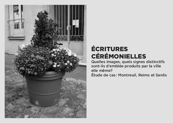 ÉCRITURESCÉRÉMONIELLESQuelles images, quels signes distinctifssont-ils d'emblée produits par la villeelle même?Étude de ca...