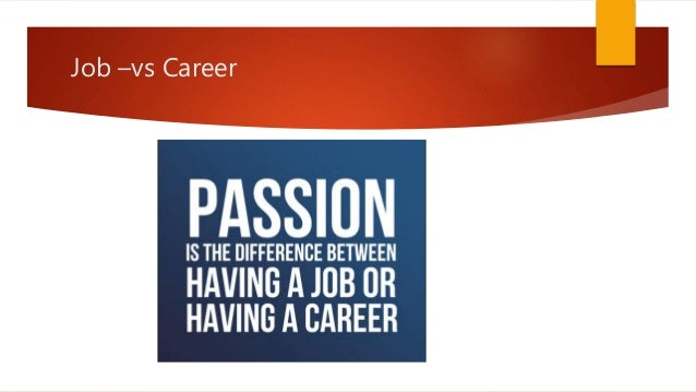 job vs career - Job Vs Career The Difference Between A Job And A Career