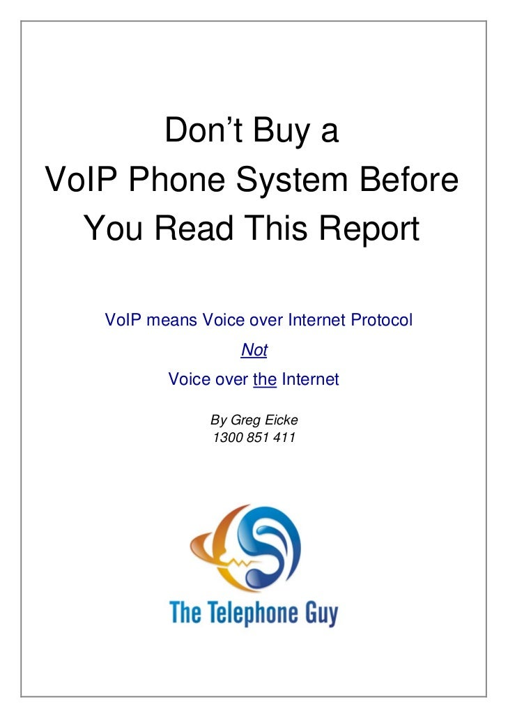Don't Buy aVoIP Phone System Before  You Read This Report   VoIP means Voice over Internet Protocol                    Not...