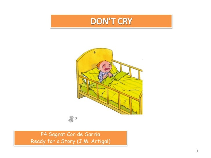 DON'T CRY<br />P4 Sagrat Cor de Sarria<br />Ready for a Story (J.M. Artigal)<br />1<br />