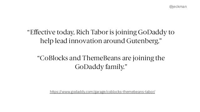 """@jeckman """"Effective today, Rich Tabor is joining GoDaddy to help lead innovation around Gutenberg."""" """"CoBlocks and ThemeBea..."""
