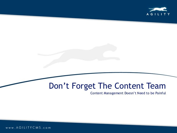 Don't Forget The Content Team          Content Management Doesn't Need to be Painful