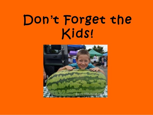 Don't Forget the Kids!