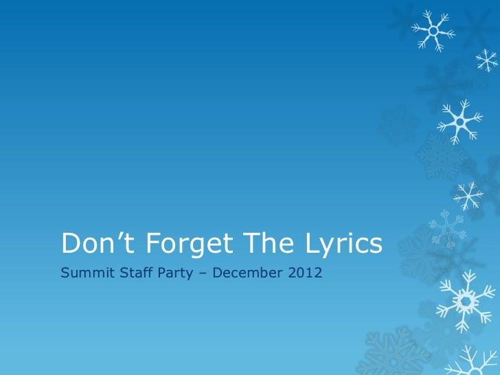 Don't Forget The LyricsSummit Staff Party – December 2012