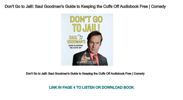 Dont Go To Jail Saul Goodmans Guide To Keeping The Cuffs Off Audio