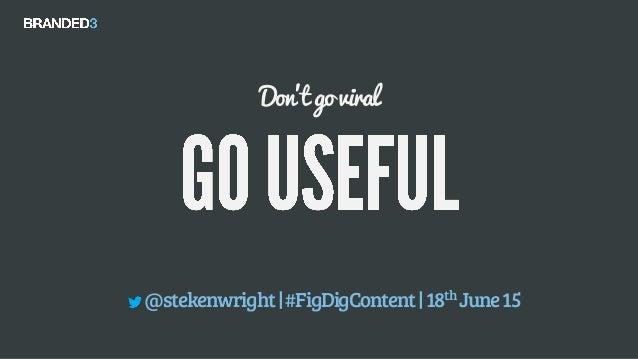 Don't go viral @stekenwright #FigDigContent 18thJune15