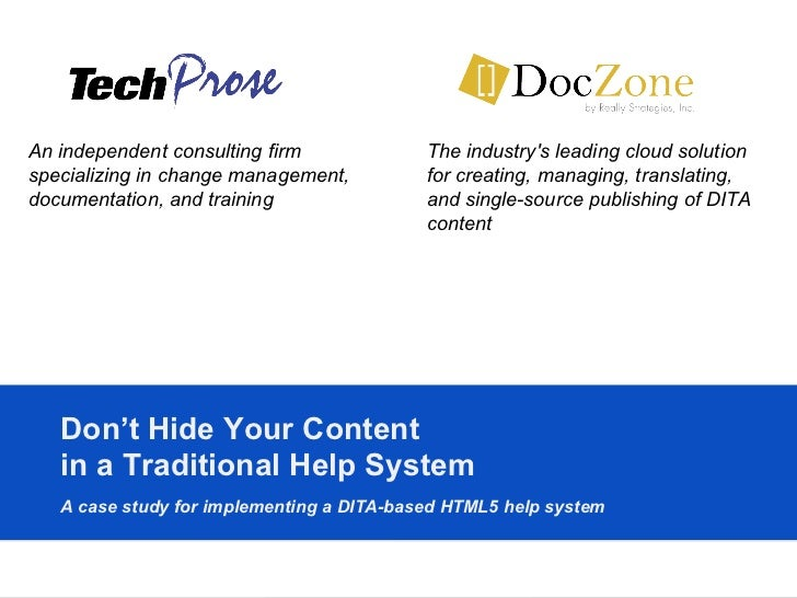 Don't Hide Your Content  in a Traditional Help System A case study for implementing a DITA-based HTML5 help system   An in...