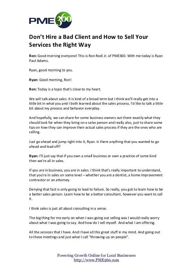 Don't Hire a Bad Client and How to Sell YourServices the Right WayRon: Good morning everyone! This is Ron Rodi Jr. of PME3...