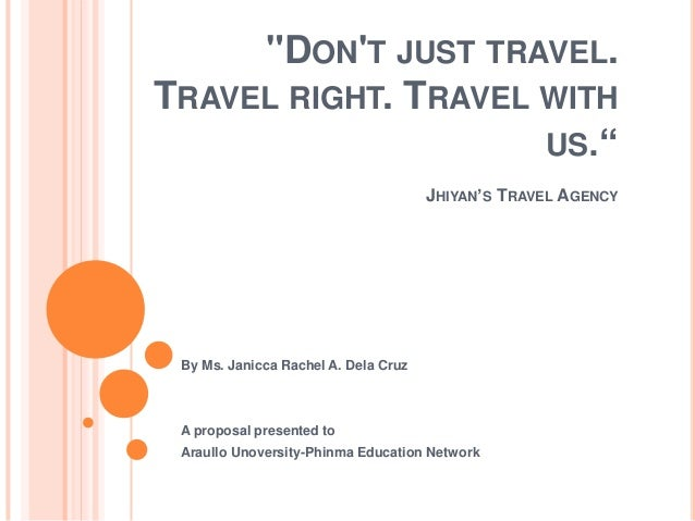 """""""DONT JUST TRAVEL.TRAVEL RIGHT. TRAVEL WITH                     US.""""                                      JHIYAN'S TRAVEL ..."""