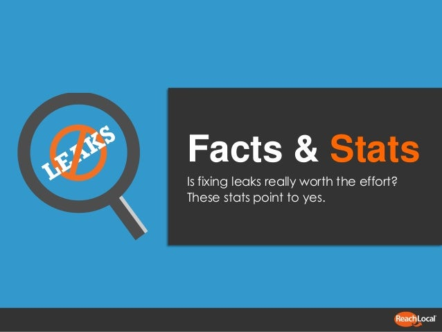 Facts & Stats Is fixing leaks really worth the effort? These stats point to yes.