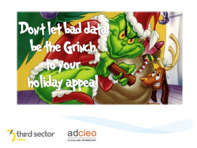 Don't	   let	   bad	   data	   be	   the	   Grinch	    to	   your	   holiday	   appeal	    a	   webinar	   from	   Adcieo	...