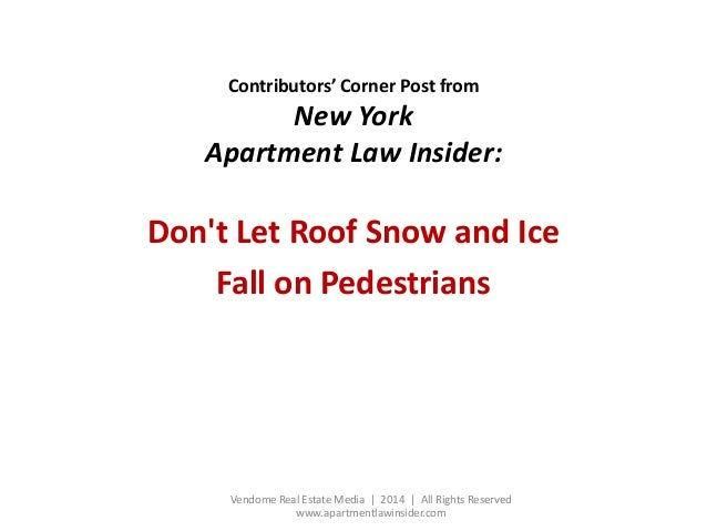 Contributors' Corner Post from  New York Apartment Law Insider:  Don't Let Roof Snow and Ice Fall on Pedestrians  Vendome ...