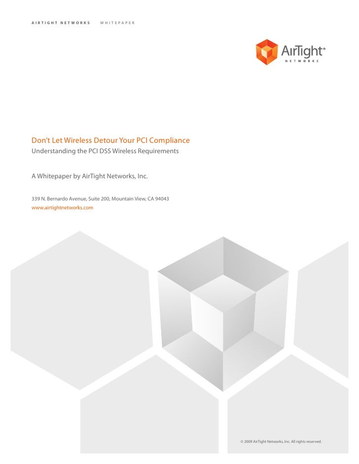 AIRTIGHT NETWORKS           WHITEPAPER     Don't Let Wireless Detour Your PCI Compliance Understanding the PCI DSS Wireles...