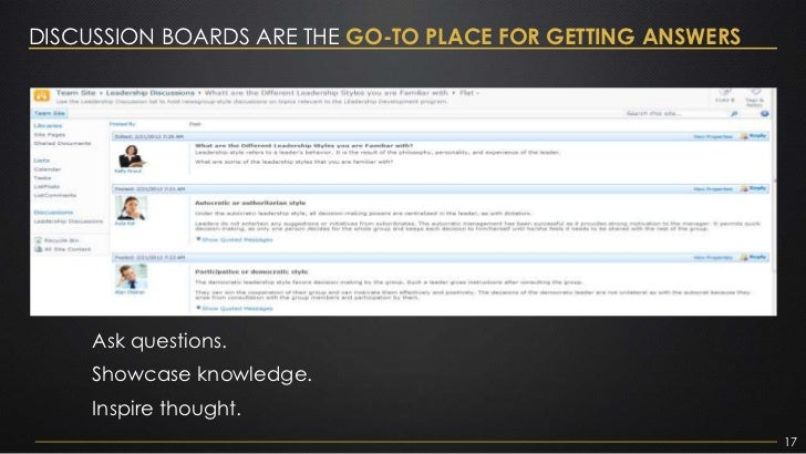 DISCUSSION BOARDS ARE THE GO-TO PLACE FOR GETTING ANSWERS     Ask questions.     Showcase knowledge.     Inspire thought. ...