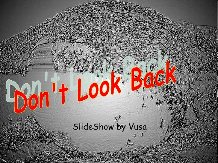 SlideShow by Vusa Don't Look Back