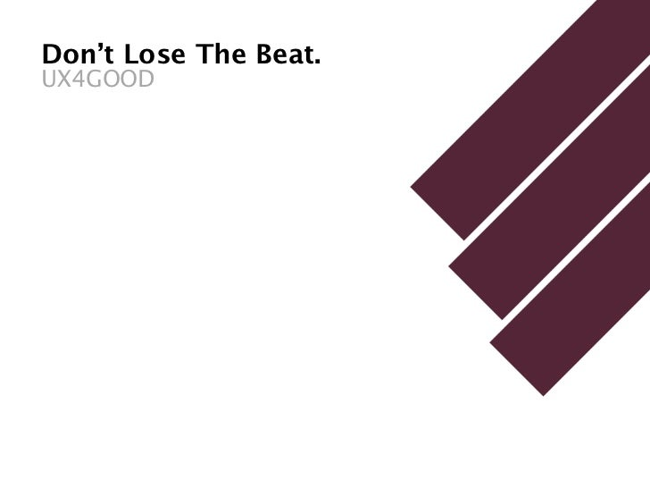 Don't Lose The Beat.UX4GOOD