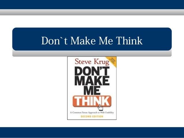 Don`t Make Me Think