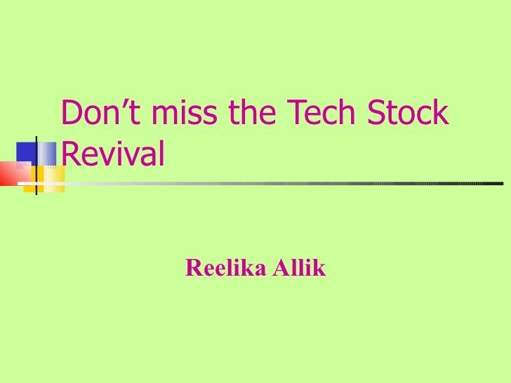 Don't miss the Tech Stock Revival Reelika Allik