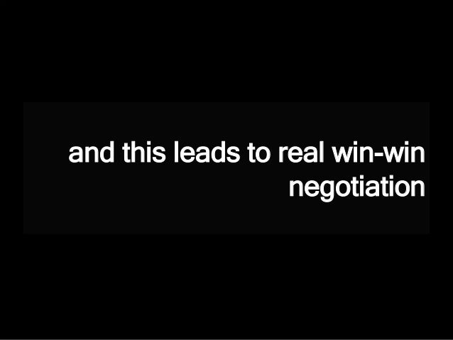 and this leads to real win-win negotiation