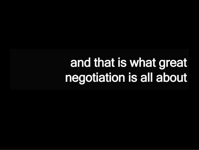 and that is what great negotiation is all about