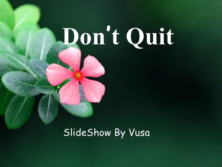Don't Quit   SlideShow By Vusa