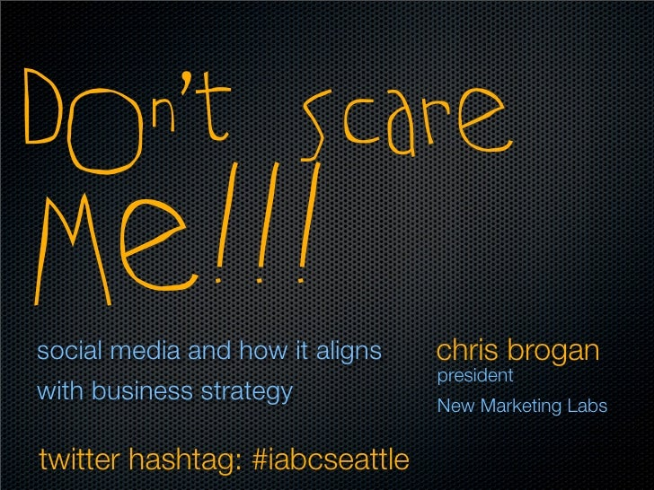 Don't Scare Me!!!                            chris brogan social media and how it aligns                                  ...