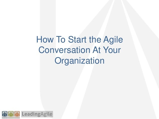 How To Start the Agile Conversation At Your Organization
