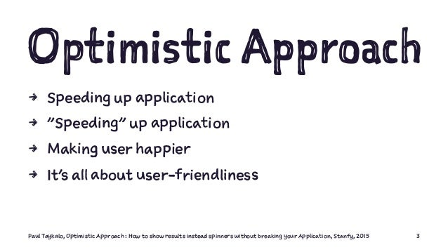 """Павел Тайкало: """"Optimistic Approach : How to show results instead spinners without breaking your Application"""" Slide 3"""