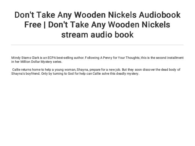 Dont Take Any Wooden Nickels Audiobook Free Dont Take Any Wooden