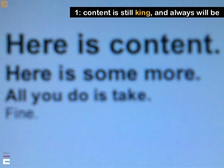 1: content is still king, and always will be