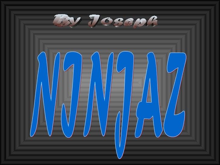NINJAZ By Joseph