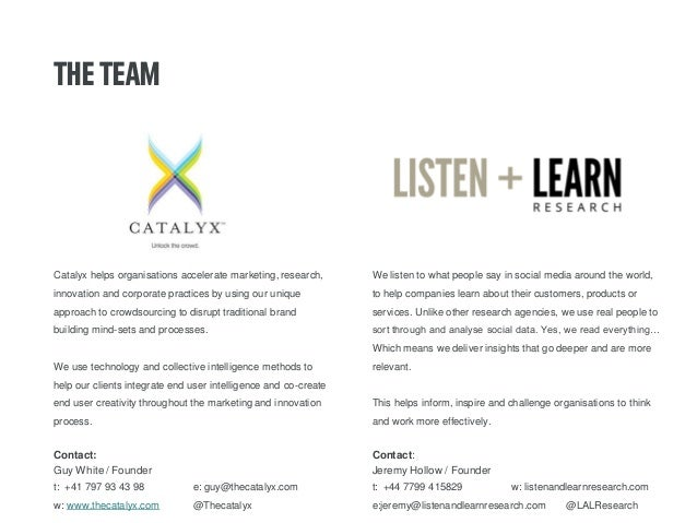 THE TEAM  Catalyx helps organisations accelerate marketing, research, innovation and corporate practices by using our uniq...