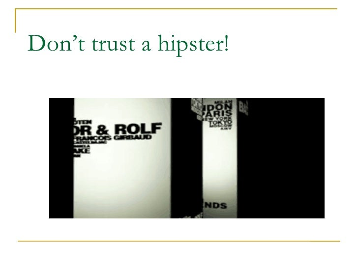 Don't trust a hipster!