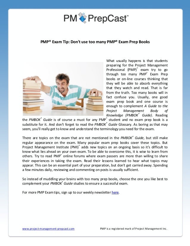 PMP® Exam Tip: Don't use too many PMP® Exam Prep Books  What usually happens is that students preparing for the Project Ma...