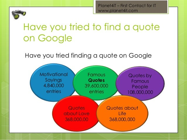 Planet4iT – First Contact for IT www.planet4it.com Have you tried to find a quote on Google Have you tried finding a quote...