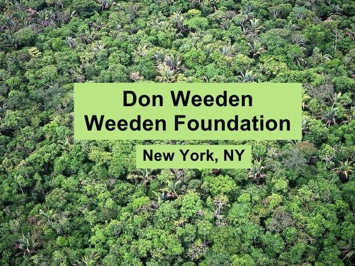 Don Weeden Weeden Foundation New York, NY